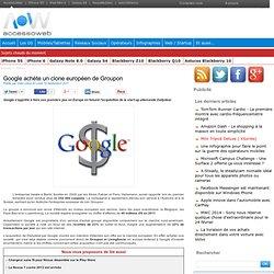 Google achète un clone européen de Groupon