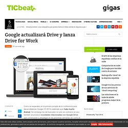 Google actualizará Drive y lanza Drive for Work