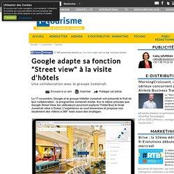 """Google adapte sa fonction """"Street view"""" à la visite d'hôtels"""