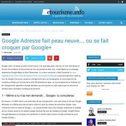 Google Adresse fait peau neuve… ou se fait croquer par Google+