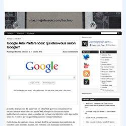 » Google Ads Preferences: qui êtes-vous selon Google?