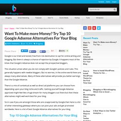 Want To Make more Money? Try Top 10 Google Adsense Alternatives For Your Blog