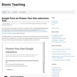 Google Form as Choose Your Own Adventure Tool « Bionic Teaching
