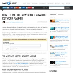 How to Use the New Google AdWord Keyword Planner