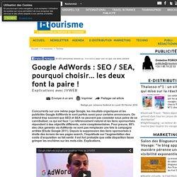 Google AdWords : SEO / SEA, pourquoi choisir... les deux font la paire !