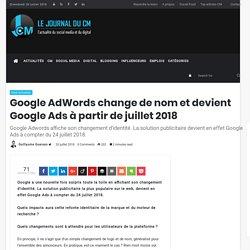 Google AdWords change de nom et devient Google Ads à partir de juillet 2018