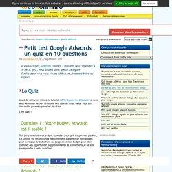 Quiz Google AdWords : testez votre niveau global
