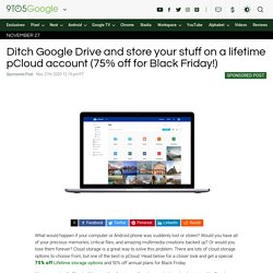 Google Drive alternative pCloud is 75% off for Black Friday