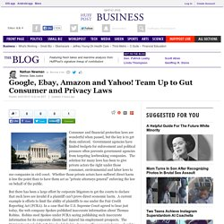 Google, Ebay, Amazon and Yahoo! Team Up to Gut Consumer and Privacy Laws