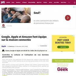 Google, Apple et Amazon font équipe sur la maison connectée