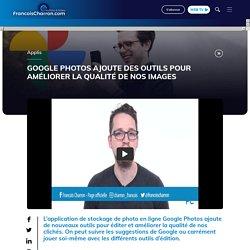 Google Photos ajoute des outils pour améliorer la qualité de nos images - Journal Saint-François