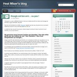 Google est ton ami… ou pas ! « Heat Miser's blog