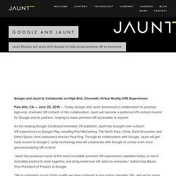 Google and Jaunt — Jaunt
