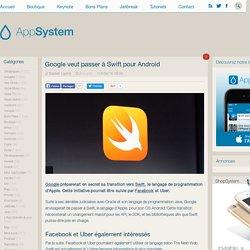 Google veut passer à Swift pour Android - AppSystem