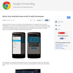 Mirror Your Android Screen to the TV with Chromecast