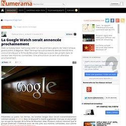 La Google Watch serait annoncée prochainement