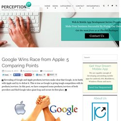 Google Wins Race from Apple: 5 Comparing Points