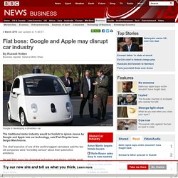 Fiat boss: Google and Apple may disrupt car industry