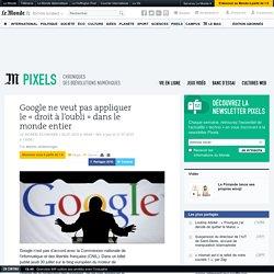 Google ne veut pas appliquer le «droit à l'oubli» dans le monde entier
