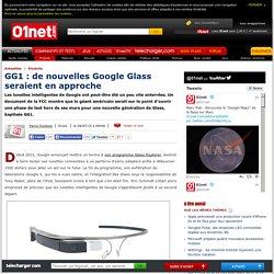 GG1 : Google s'apprêterait à tester ses nouvelle Glass