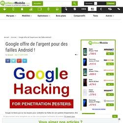 Google offre de l'argent pour des failles Android