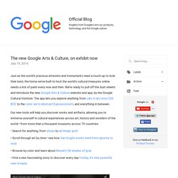 The new Google Arts & Culture, on exhibit now