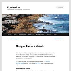 Google, l'auteur absolu