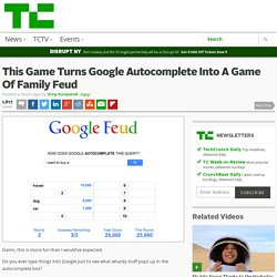 This Game Turns Google Autocomplete Into A Game Of Family Feud