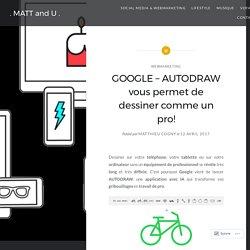 GOOGLE – AUTODRAW vous permet de dessiner comme un pro! – . MATT and U .