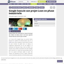 Google bascule son projet Loon en phase industrielle