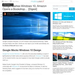 Google Bashes Windows 10, Amazon Opens a Bookshop... [Digest]