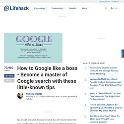 How to Google like a boss - Become a master of Google search with these little-known tips