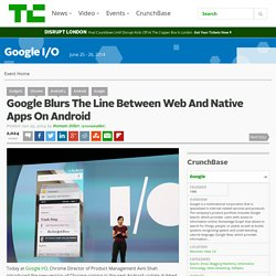 Google Blurs The Line Between Web And Native Apps On Android