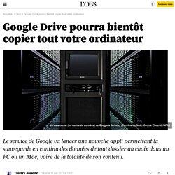 Google Drive pourra bientôt copier tout votre ordinateur