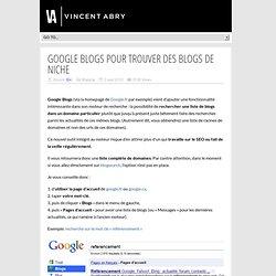 Google Blogs pour trouver des blogs de niche