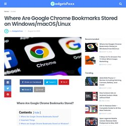 Where Are Google Chrome Bookmarks Stored on Windows/macOS/Linux
