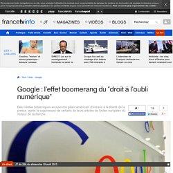 """Google : l'effet boomerang du """"droit à l'oubli numérique"""""""