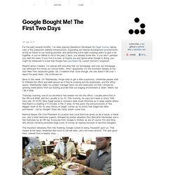 Google Bought Me! The First Two Days [Dave Reisner]