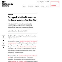 Google Puts the Brakes on Its Autonomous Bubble Car