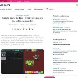 Google Game Builder : créez votre propre jeu vidéo, sans coder