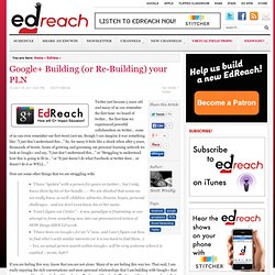 Google+ Building (or Re-Building) your PLN