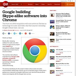 Google building Skype-alike software into Chrome