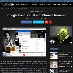 Google Cast is built into Chrome browser