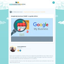 ▷ Google My Business (GMB) : Le guide ultime