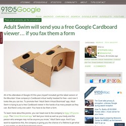 Adult Swim will send you a free Google Cardboard viewer… if you fax them a form
