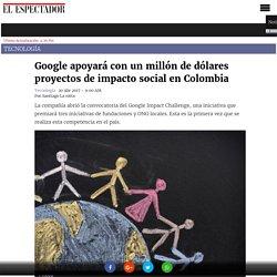 Abren Google Impact Challenge en Colombia