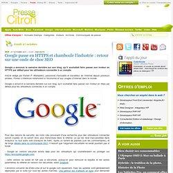 Google passe en HTTPS et chamboule l'industrie : retour sur une onde de choc SEO
