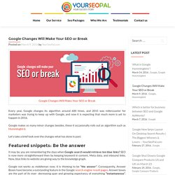 Google Changes Will Make Your SEO or Break – YourSeoPal.com