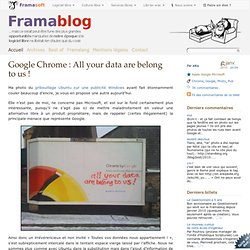 Google Chrome : All your data are belong to us !