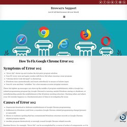 The Best Solutions when Dealing With This Chrome Error 102